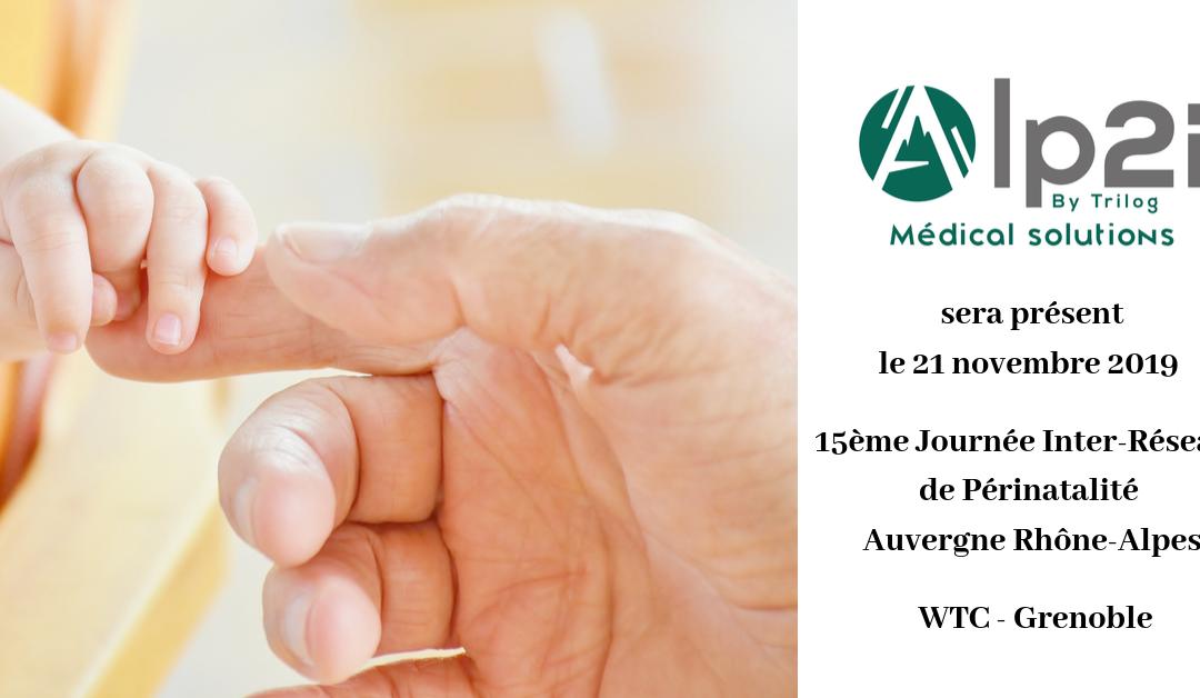 Alp2i Médical Solutions – 15 ème journée des réseaux périnataux d'Auvergne Rhône-Alpes